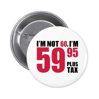 I'm not 60 years birthday 2 inch round button