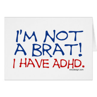 I'm Not a Brat! I Have ADHD Card