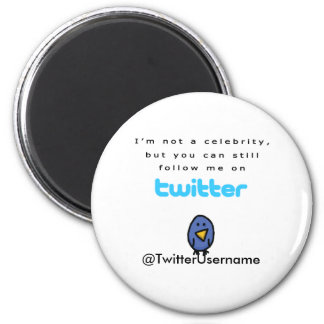 I'm Not A Celebrity...Follow Me on Twitter 2 Inch Round Magnet
