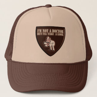 I'M NOT A DOCTOR BUT I'LL TAKE A LOOK TRUCKER HAT