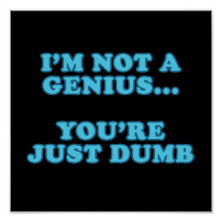 I'm Not a Genius Posters