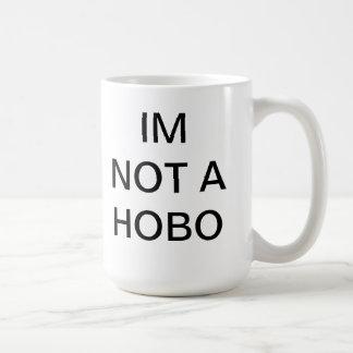 IM NOT A HOBO mug