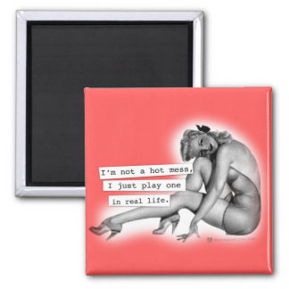 I'm not a Hot Mess Play One PinUp Girl Magnet