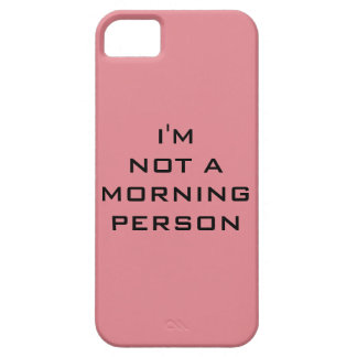 I'm Not A Morning Person Case