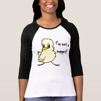 """I'm Not a Nugget"" T-Shirt"