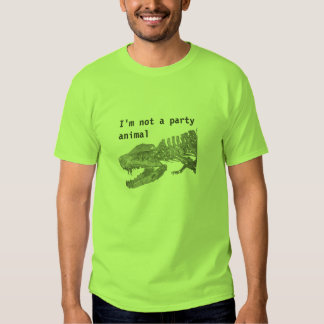 I'm not a party animal t shirt