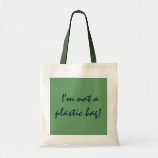 I'm not a plastic bag!- tote
