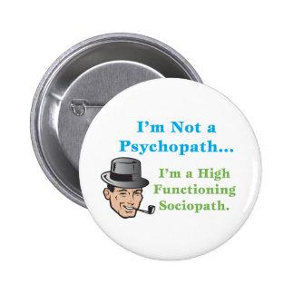 I'm Not a Psychopath... 2 Inch Round Button