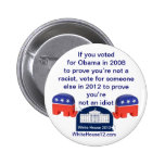 Im Not a Racist.  I Voted for Obama! 2 Inch Round Button