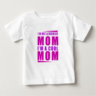 I'm not a regulus mom i'm cool mother baby T-Shirt