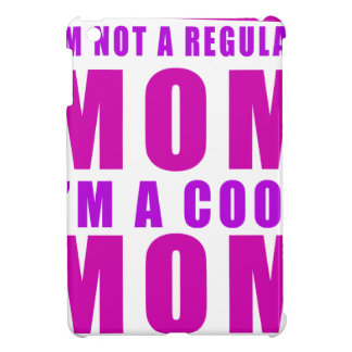 I'm not a regulus mom i'm cool mother case for the iPad mini
