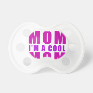 I'm not a regulus mom i'm cool mother pacifier
