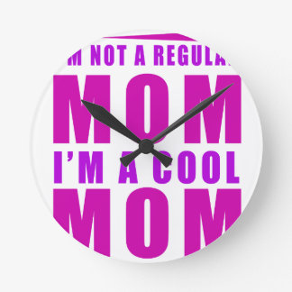 I'm not a regulus mom i'm cool mother round clock
