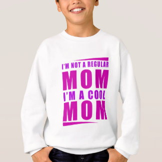 I'm not a regulus mom i'm cool mother sweatshirt