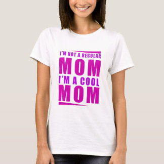 I'm not a regulus mom i'm cool mother T-Shirt