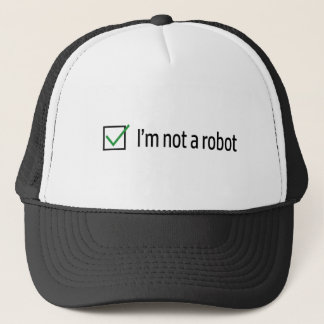 I'm Not A Robot Trucker Hat