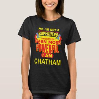 I'm Not A Superhero. I'm CHATHAM. Gift Birthday T-Shirt