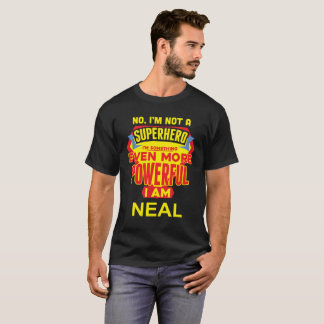 I'm Not A Superhero. I'm NEAL. Gift Birthday T-Shirt