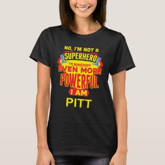 I'm Not A Superhero. I'm PITT. Gift Birthday T-Shirt