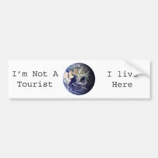 I'm Not A Tourist, I live here Bumper Sticker