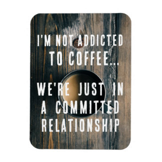 I'm not Addicted to Coffee Funny Photo Magnet