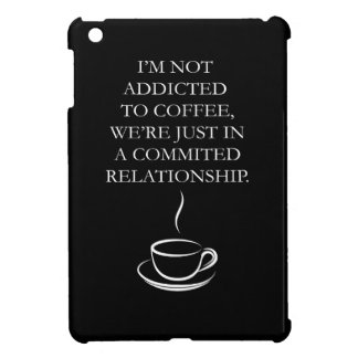 I'm Not Addicted to Coffee iPad Mini Cover