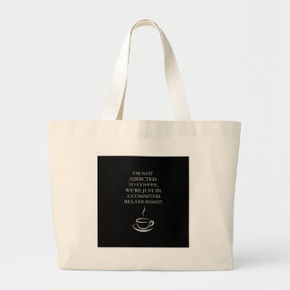I'm Not Addicted to Coffee Large Tote Bag