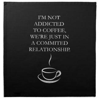 I'm Not Addicted to Coffee Napkin