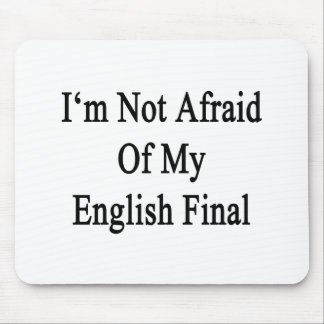 I'm Not Afraid Of My English Final Mouse Pad