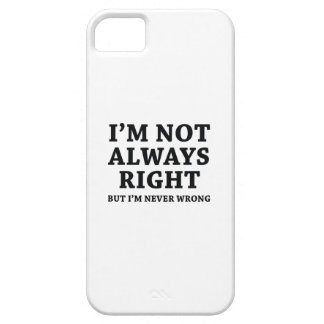 I'm Not Always Right iPhone 5 Case
