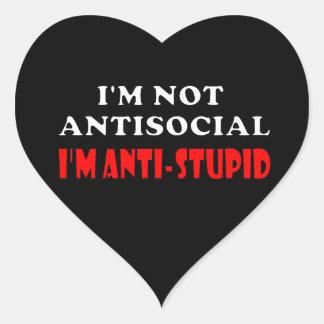 I'm Not Antisocial I'm Anti-Stupid Heart Sticker