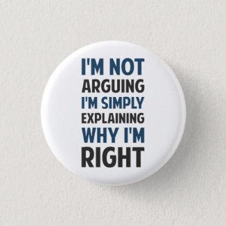 I'm Not Arguing I'm Explaining 1 Inch Round Button