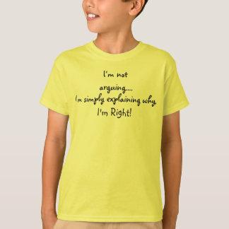 I'm not arguing I'm simply explaining T-Shirt
