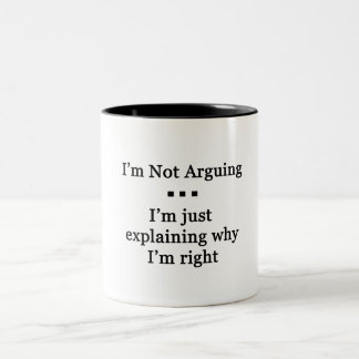 I'm Not Arguinig... Two-Tone Coffee Mug