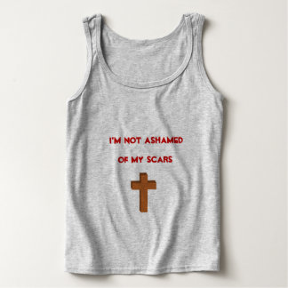 I'm not ashamed of my scars tank top