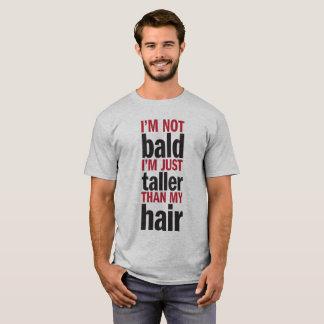 """""""I'm not Bald"""" T-Shirt"""