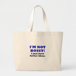 Im Not Bossy I Just Have Better Ideas Jumbo Tote Bag