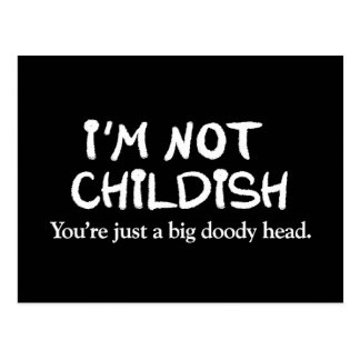 I'm not childish. You're just a big doody head Postcard