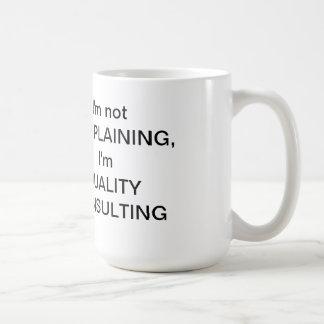 I'm not COMPLAINING mug