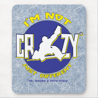 I'm Not Crazy, Hockey Goalie Gifts & Merchandise Mouse Pad