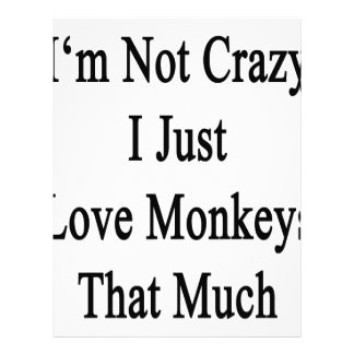 I'm Not Crazy I Just Love Monkeys That Much Customized Letterhead