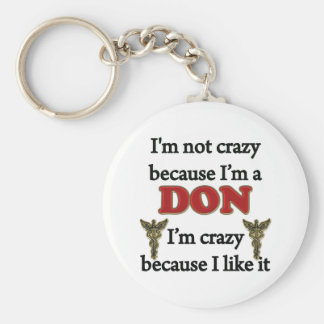 I'm Not Crazy Keychain