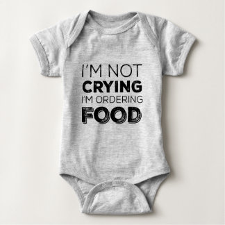 I'm Not Crying I'm Ordering Food (Funny Baby) Baby Bodysuit