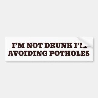 I'M NOT DRUNK I'M AVOIDING POTHOLES BUMPER STICKER