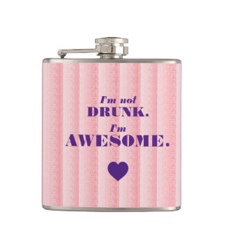 """""""I'm Not Drunk. I'm Awesome."""" Funny Pink Hip Flask"""