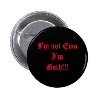 I'm not Emo I'm Goth!!! 2 Inch Round Button