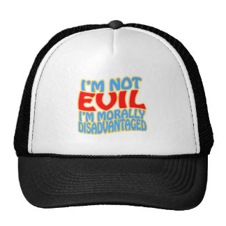 I'm Not Evil, I'm Morally Disadvantaged Mesh Hat