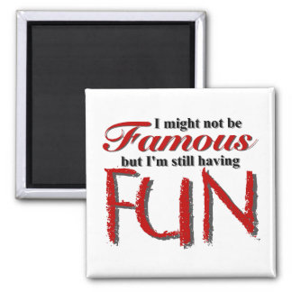 """I'm Not Famous"" Magnet"