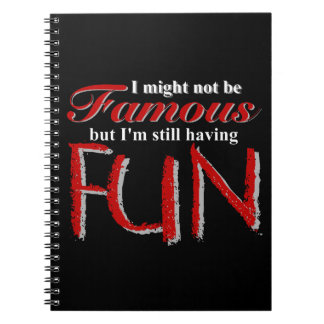 """""""I'm Not Famous"""" Notebook"""