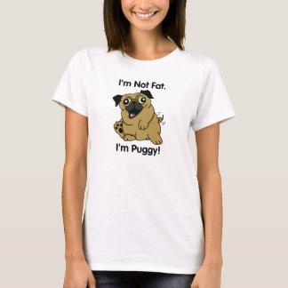 I'm Not Fat. I'm Puggy! Cute Pug T-shirt! T-Shirt